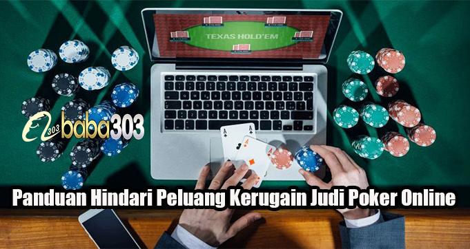 Panduan Hindari Peluang Kerugain Judi Poker OnlinePanduan Hindari Peluang Kerugain Judi Poker Online