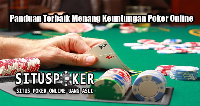 Panduan Terbaik Menang Keuntungan Poker Online