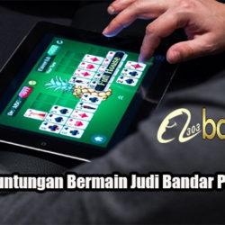 Peluang Keuntungan Bermain Judi Bandar Poker Online