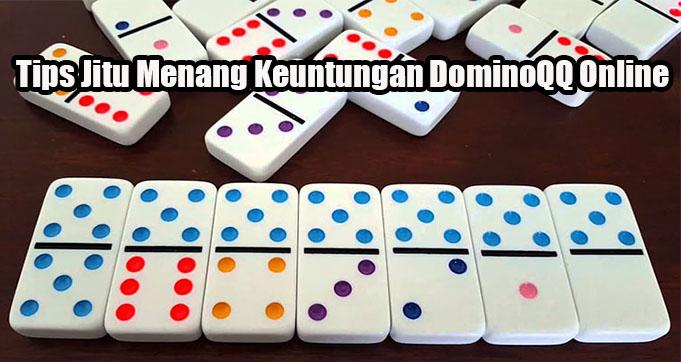 Tips Jitu Menang Keuntungan DominoQQ Online
