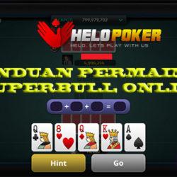 Panduan Dalam Permainan Super Bull Online